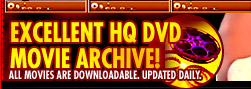 Excellent HQ DVD Movie Archive
